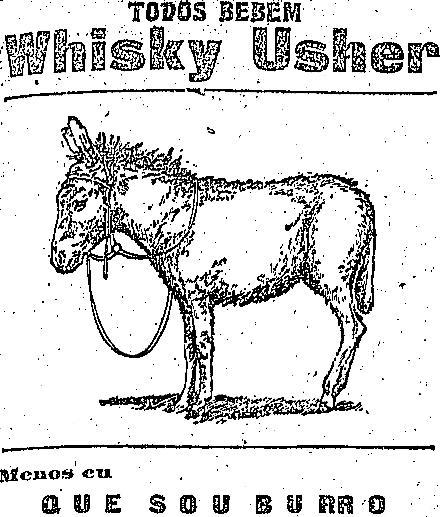 Propaganda do Whisky Usher onde associam os consumidores de outras marcas a um burro. Veiculada em 1917.