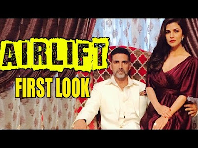 AIRLIFT  Release Date, Audio Songs, Latest Trailor , Review And Latest Updates.....