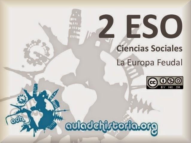 http://www.slideshare.net/auladehistoria3/adh-2-eso-la-europa-feudal