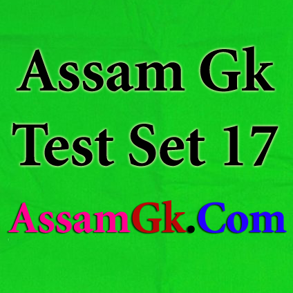 Assam Gk-Test Set 17