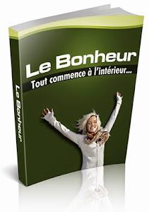 """""""Découvrez Comment Faire de Votre Vie une Source de Bonheur Continu..."""""""