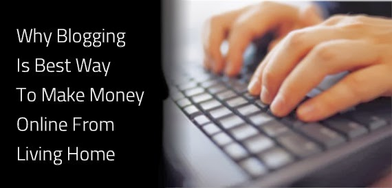 Blogging is Best Way To Make Money Online