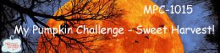 http://mypumpkinchallenge.blogspot.com/2015/10/my-pumpkin-challenge-1015-sweet-harvest.html