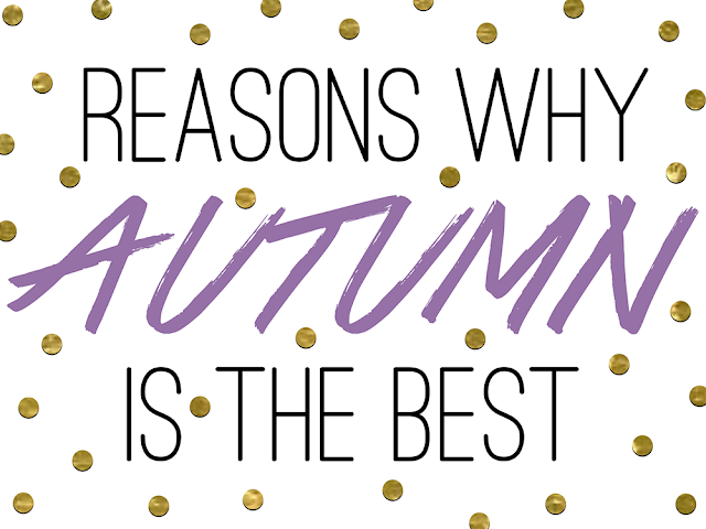 Reasons Why Autumn Is The Best