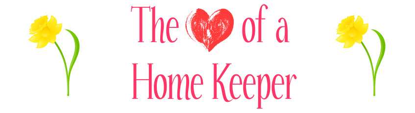 The Heart of a Home Keeper