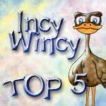 Incy Wincy Challenge - Top 5
