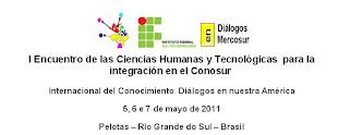 I ENCUENTRO DE LAS CIENCIAS HUMANAS Y TECNOLOGICAS PARA LA INTEGRACIÓN EN EL CONOSUR – 2011