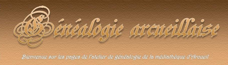 GÉNÉALOGIE ARCUEILLAISE
