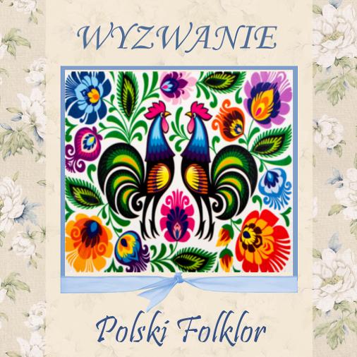 http://szuflada-szuflada.blogspot.ie/2015/04/wyzwanie-nr-4-polski-folklor.html