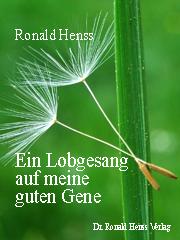 Ronald Henss: Ein Lobgesang auf meine guten Gene. eBook Amazon Kindle