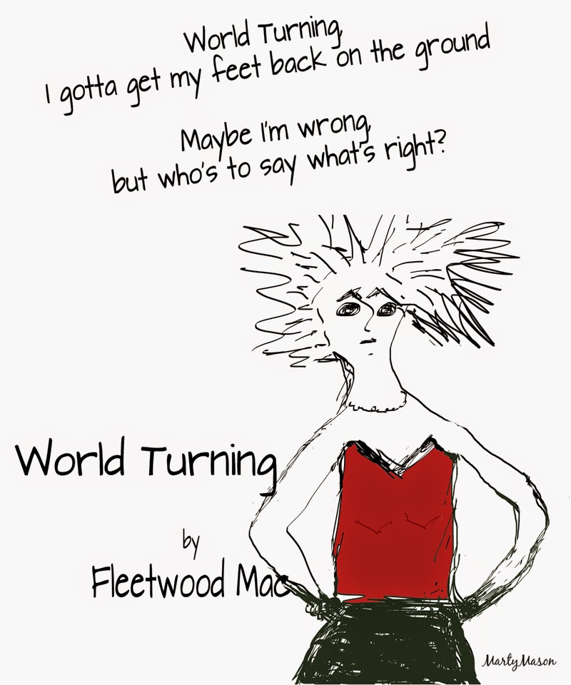 "A lyric to live by:  Fleetwood Mac ""World Turning"""