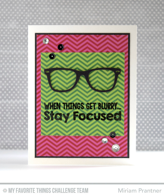 Stay Focused Card by Miriam Prantner featuring the Laina Lamb Designs Geek is Chic stamp set and Geek is Chic Glasses Die-namics #mftstamps