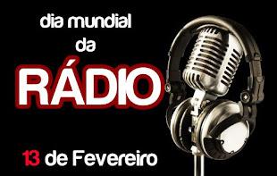 13 DE FEVEREIRO DIA MUNDIAL DO RÁDIO...