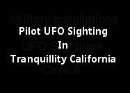 Pilot UFO Sighting In Tranquillity California