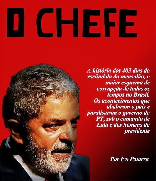 O CHEFE - LULA E O ESCÃNDALO DO MENSALÃO