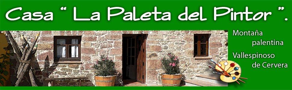 """Casa """" La Paleta del Pintor """" . Montaña palentina ."""
