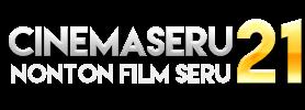 CinemaSeru21 - Nonton Movie Cinema Seru 21 Online Indonesia