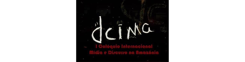 II ENCONTRO DE ANÁLISE DO DISCURSO DA AMAZÔNIA I COLÓQUIO INTERNACIONAL DISCURSO E MÍDIA NA AMAZÔNIA