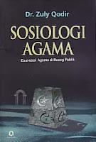 Judul : SOSIOLOGI AGAMA Esai-Esai Agama di Ruang Publik Pengarang : Dr. Zuly Qodir Penerbit : Pustaka Pelajar