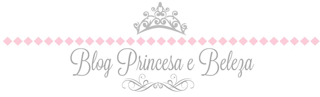Blog Princesa e Beleza