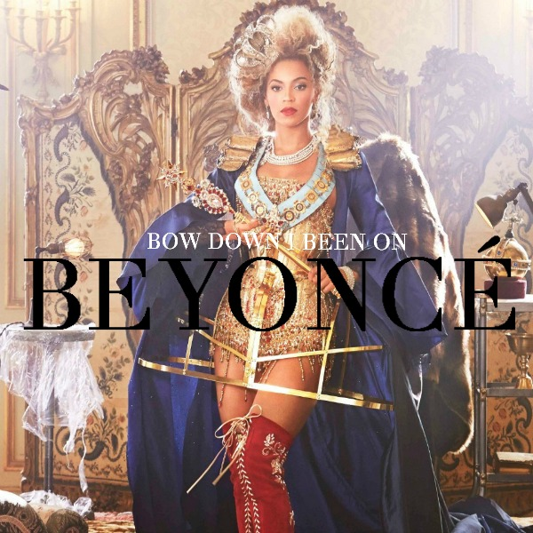 BEYONCE - BOW DOWN / I BEEN ON LYRICS
