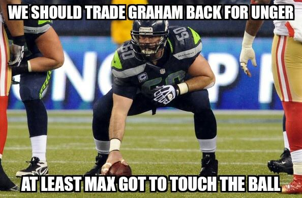 we should trade graham back for unger at least max got to touch the ball #JimmyGraham, #MaxUnger,#seahawks,