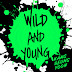 [Lirik] Kang Seung Yoon - Wild and Young ( Romanization / English / Indonesia )