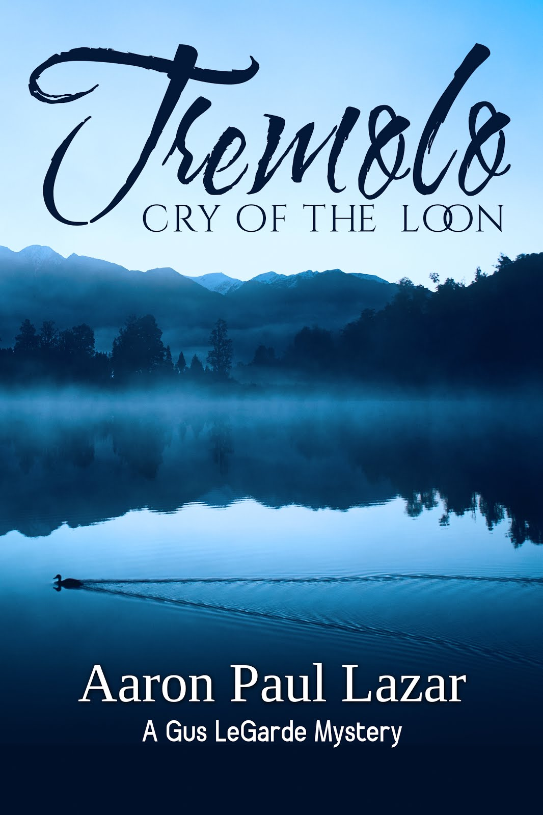Tremolo: cry of the loon, LeGarde Mysteries Book 3