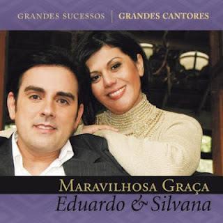Eduardo e Silvana - Maravilhosa Graça 2012