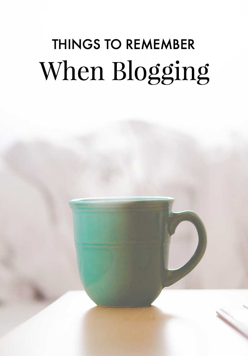 Things To Remember When Blogging | A Girl, Obsessed