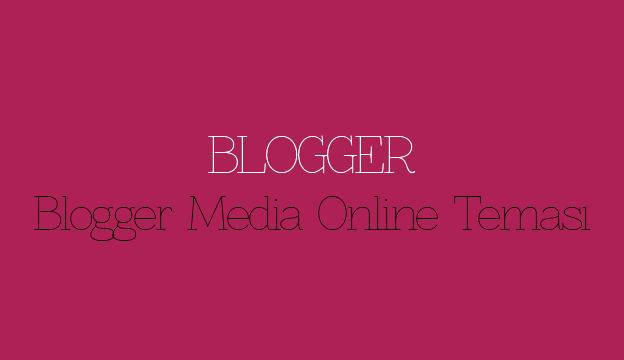 Blogger Media Online Teması