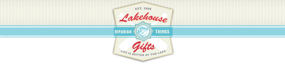 Lakehouse Gifts - Living the Lake House Lifestyle