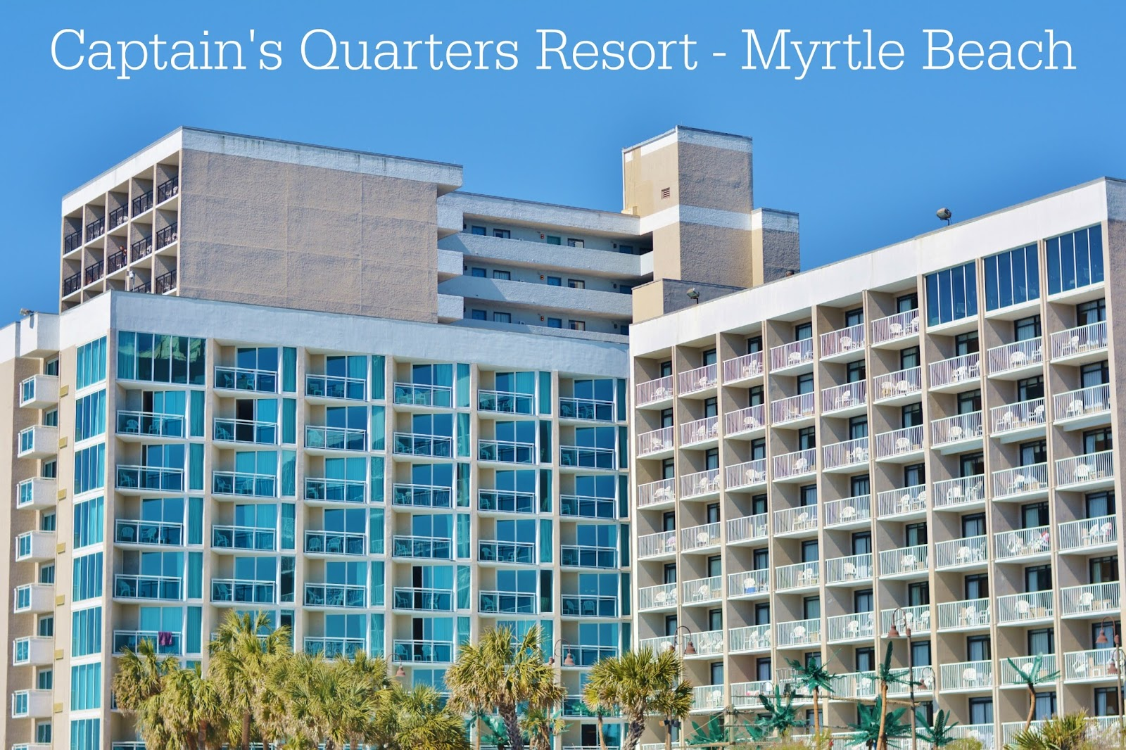 The Captain's Quarters Resort in Myrtle Beach is affordable and packed with family friendly amenities! #travel #familytravel