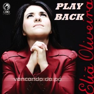 Download CD Eliã Oliveira   Vencendo de Pé PlayBack