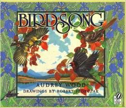 http://www.amazon.com/Birdsong-Audrey-Wood/dp/0152024190
