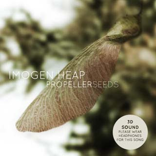 Imogen Heap - Propeller Seeds Lyrics | Letras | Lirik | Tekst | Text | Testo | Paroles - Source: musicjuzz.blogspot.com