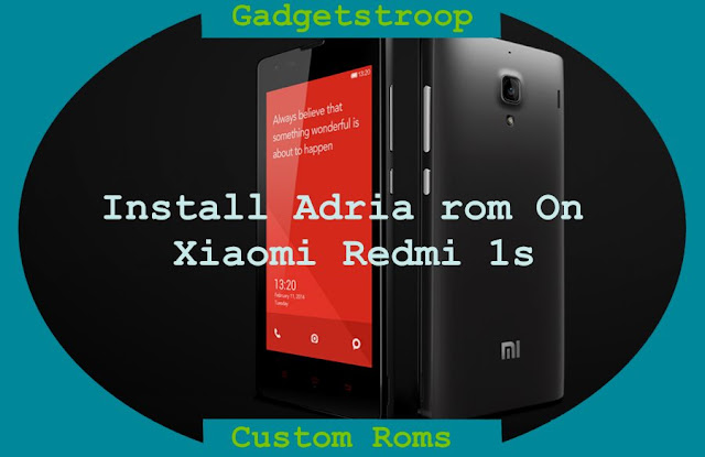 Install stock based MIUI Adria Custom Rom on Xiaomi Redmi 1S
