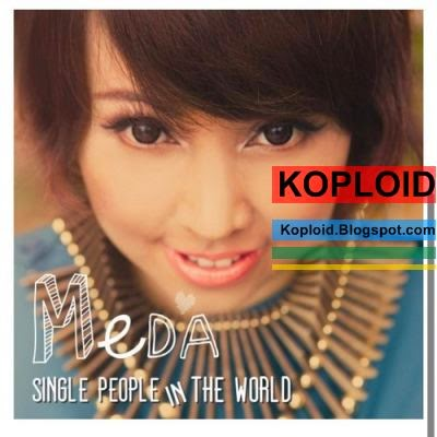 Lirik Lagu Meda - Single People in the World