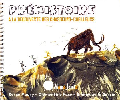 Préhistoire de Serge Maury, illustré par Clémentine Pace et publié par Emmanuelle Garcia
