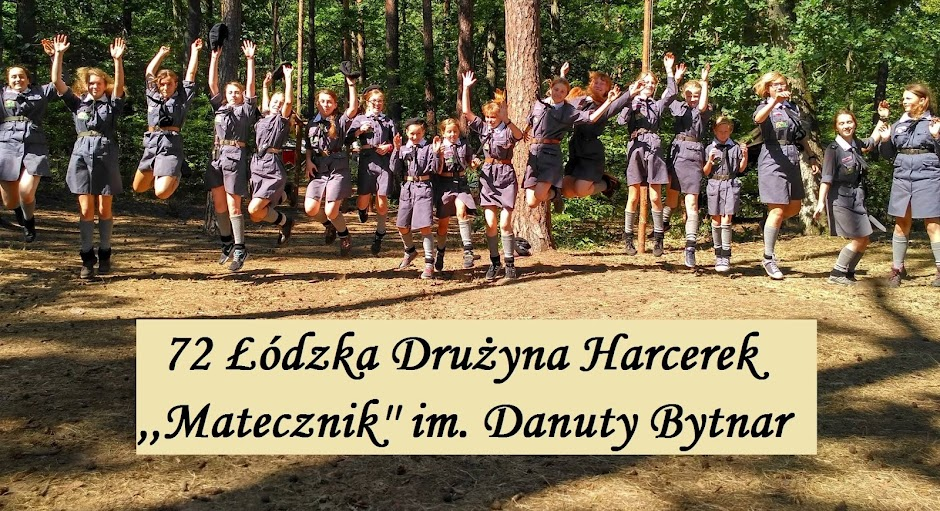 "72 Łódzka Drużyna Harcerek ""Matecznik"" im. Danuty Bytnar"