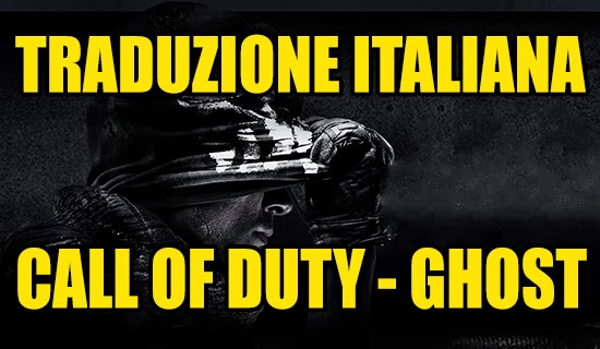 Call Of Duty GHOST - Traduzione ITA PC