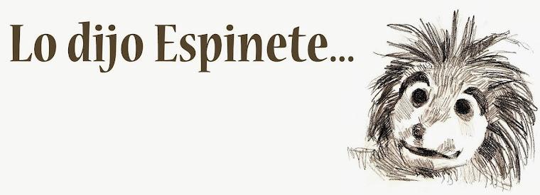 Lo dijo Espinete...