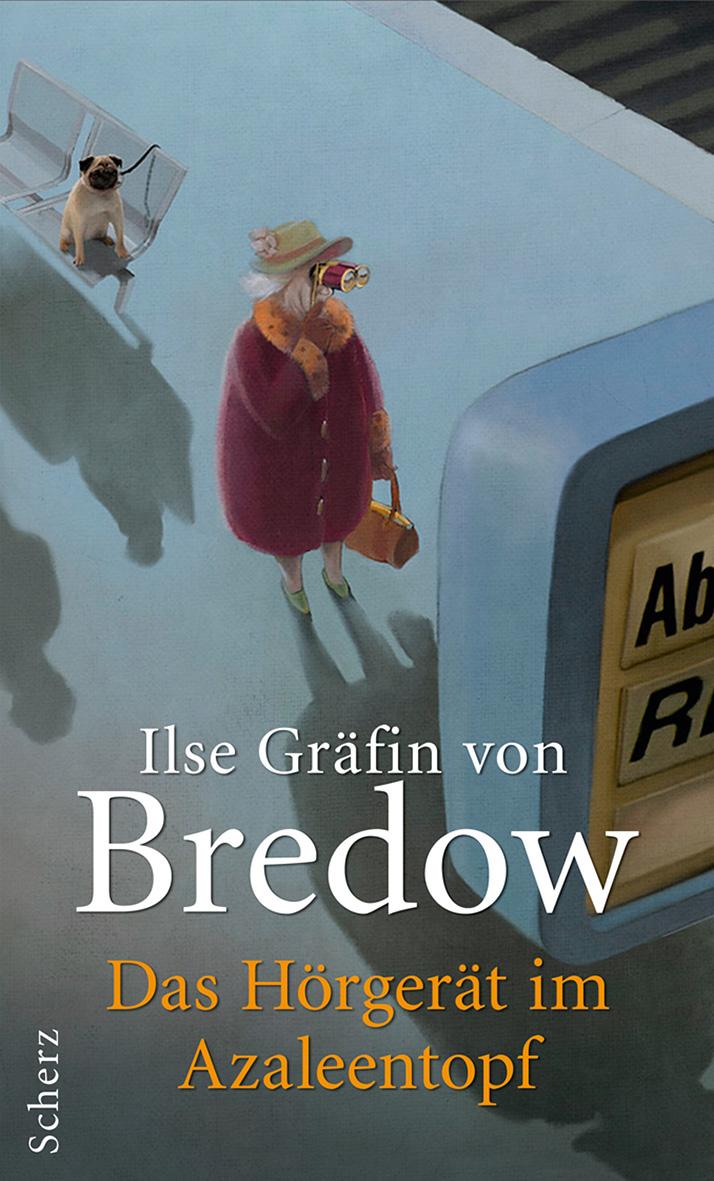 Buchumschlag für Ilse Gräfin von Bredow´s das Hörgerät im Azaleentopf, ulikige szene mit alter dame die mit fernglas die infos am bahnsteig abliest