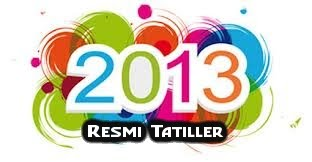 2013 Resmi tatil günleri, 2013 Resmi tatilleri ne zaman, 2013 tatil günleri