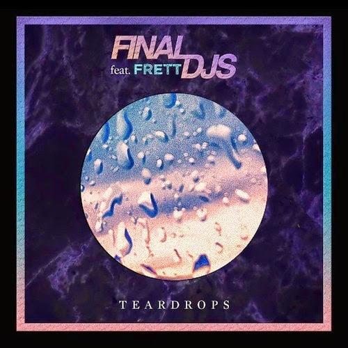 Final DJs feat. Frett - Teardrops