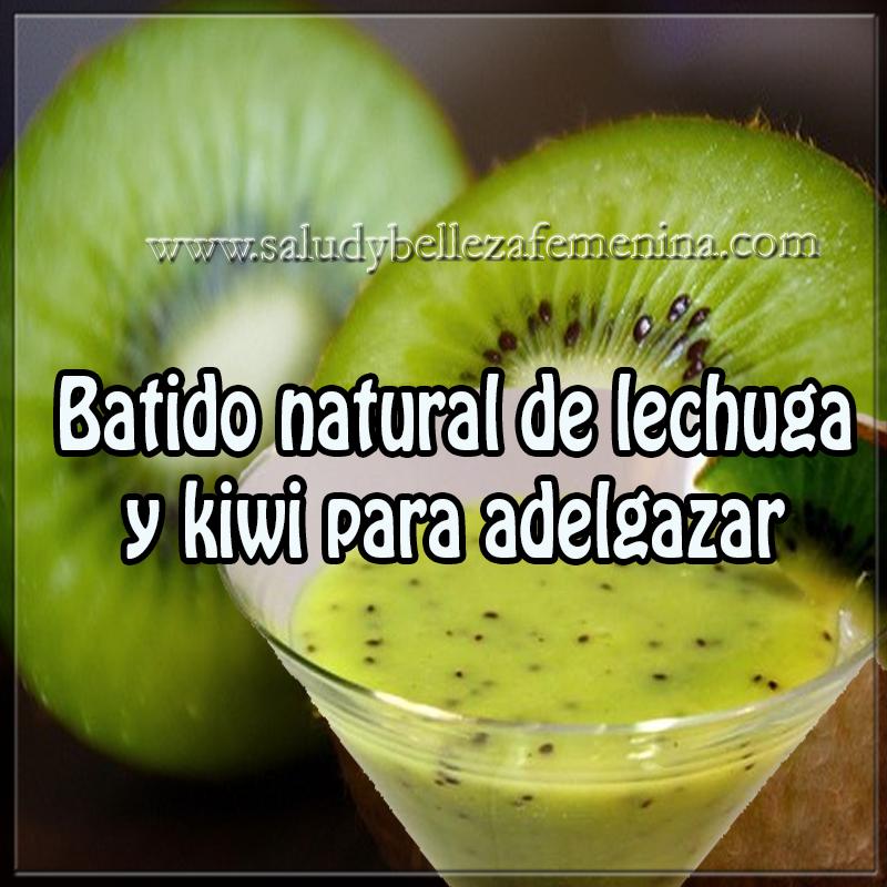 Bebidas para adelgazar ,  receta batido de lechuga y kiwi para adelgazar, receta para perder peso, receta para  quemar grasa