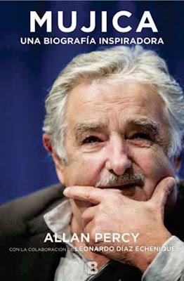 LIBRO - Mujica . Una biografia inspiradora  Allan Percy (Ediciones B - Julio 2015)  BIOGRAFIA - POLITICA | Edición papel & ebook kindle  Comprar en Amazon