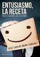 Entusiasmo la receta Hazle cosquillas a la vida  Jose Carlos Mena Sanchez