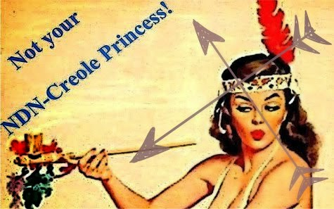 Not Your NDN-Creole Princess! Unraveling Ropes of Paracolonial Occupation 1 Rant at a Time...