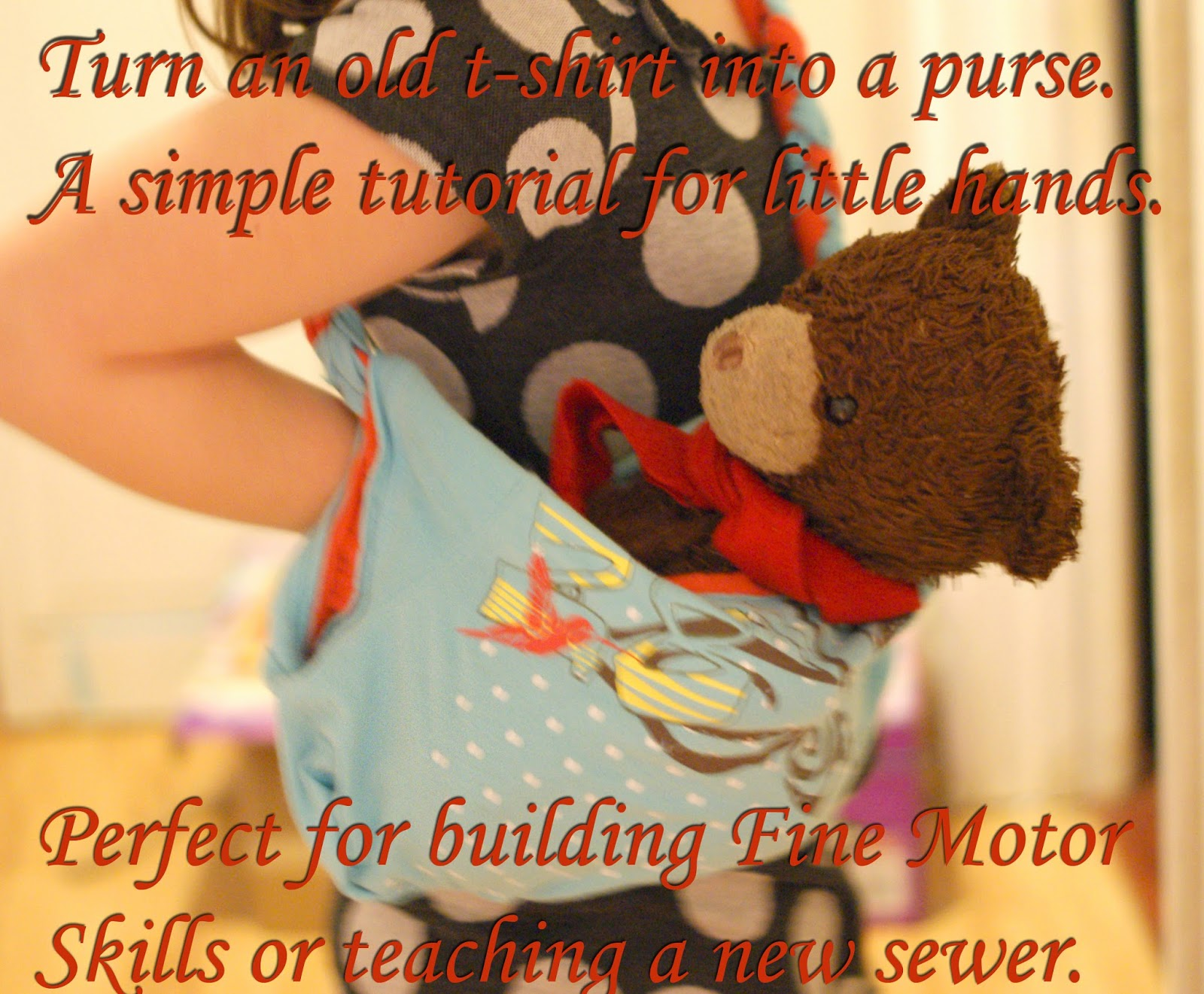 Turn a T-shirt into a purse. A Simple craft for kids to learn fine motor skills
